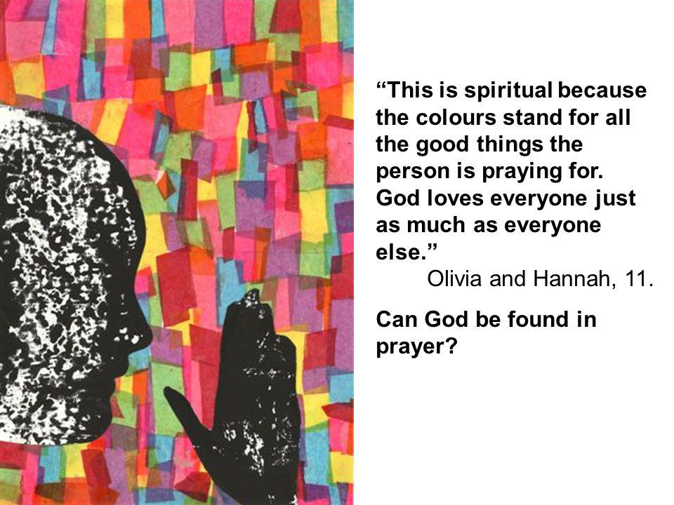 This is spiritual because the colours stand for all the good things the person is praying for.