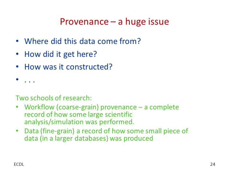 Provenance – a huge issue Where did this data come from.