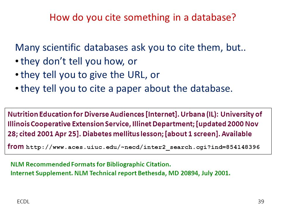 How do you cite something in a database. Many scientific databases ask you to cite them, but..