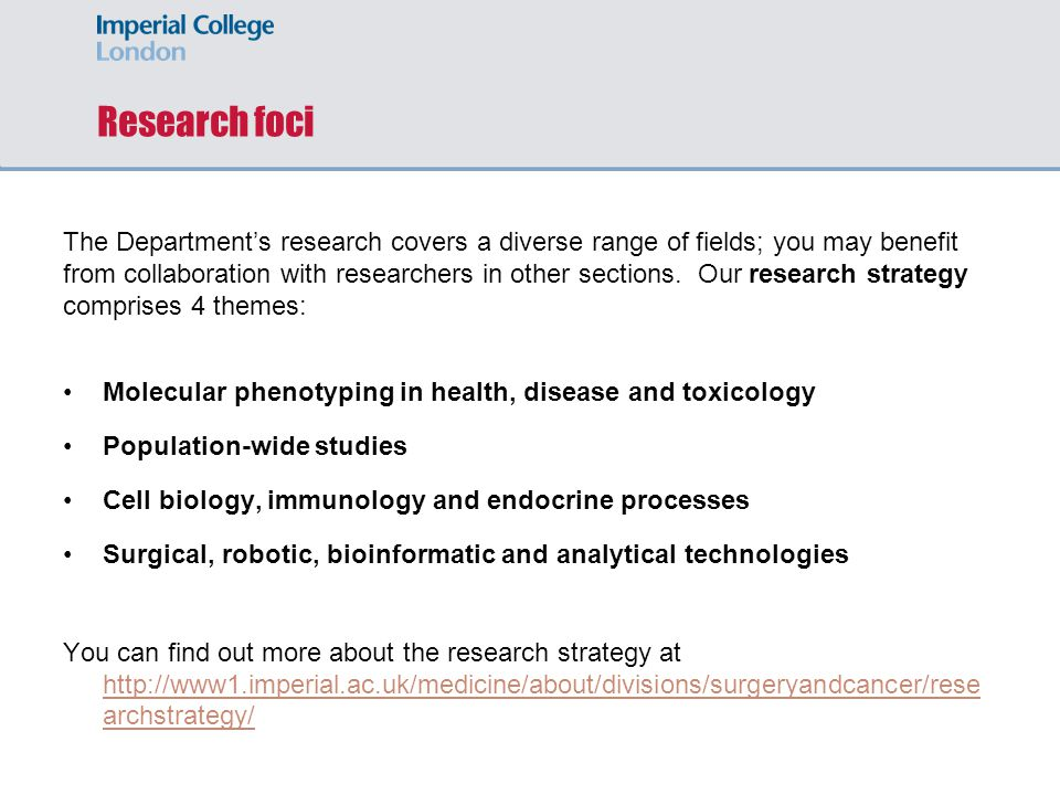 Research foci The Department's research covers a diverse range of fields; you may benefit from collaboration with researchers in other sections.