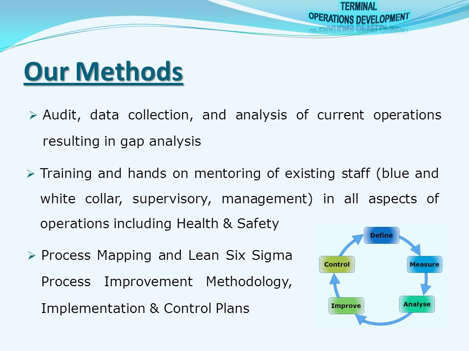 Based on a gap analysis in required areas, specific development and delivery of customised training programs:  Training and hands-on mentoring of managerial and supervisory staff in Operations / Planning  Comprehensive training programs and schedules for equipment operators and other functional operational staff as well as planning staff  Safety training and education, safety awareness  Comprehensive training of process improvement methodologies Training Services