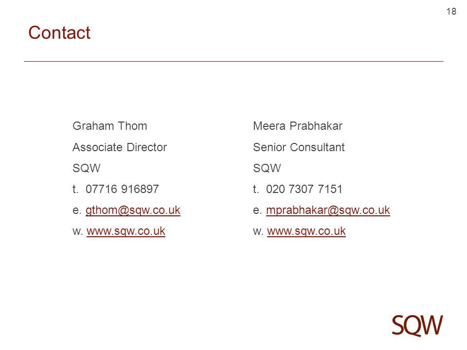 18 Contact Graham Thom Associate Director SQW t. 07716 916897 e.