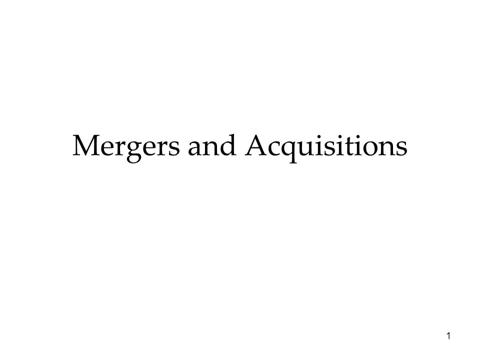 1 Mergers and Acquisitions
