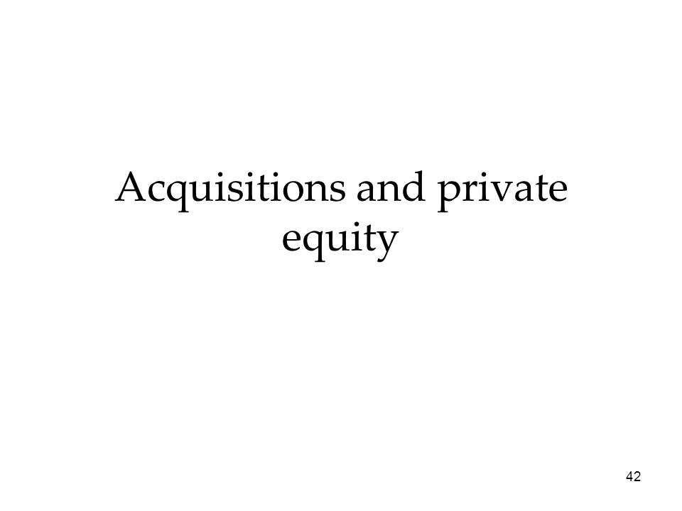 42 Acquisitions and private equity