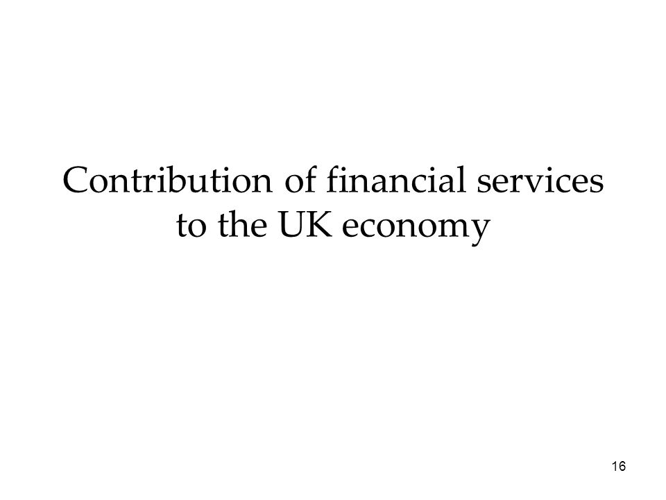 Contribution of financial services to the UK economy 16