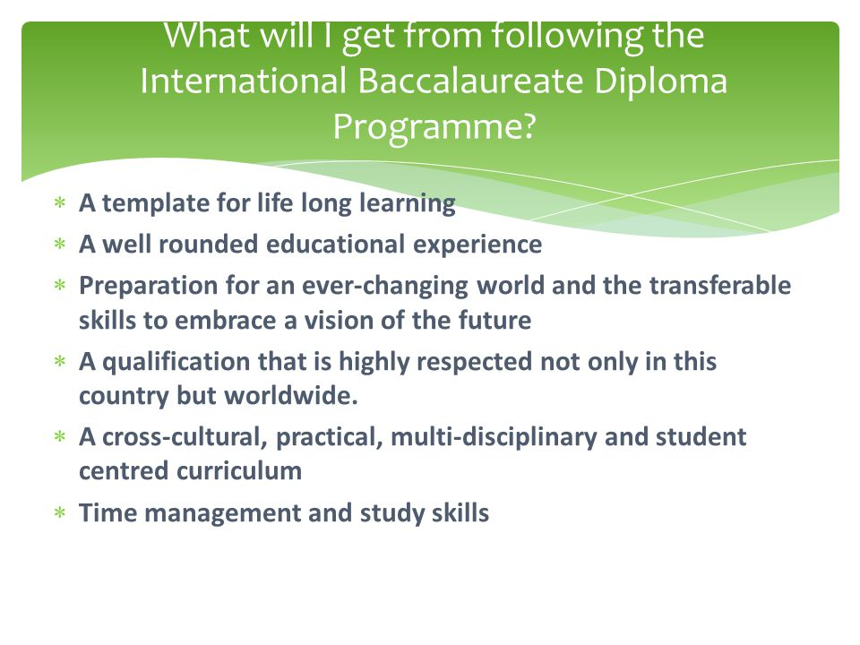 A template for life long learning  A well rounded educational experience  Preparation for an ever-changing world and the transferable skills to em