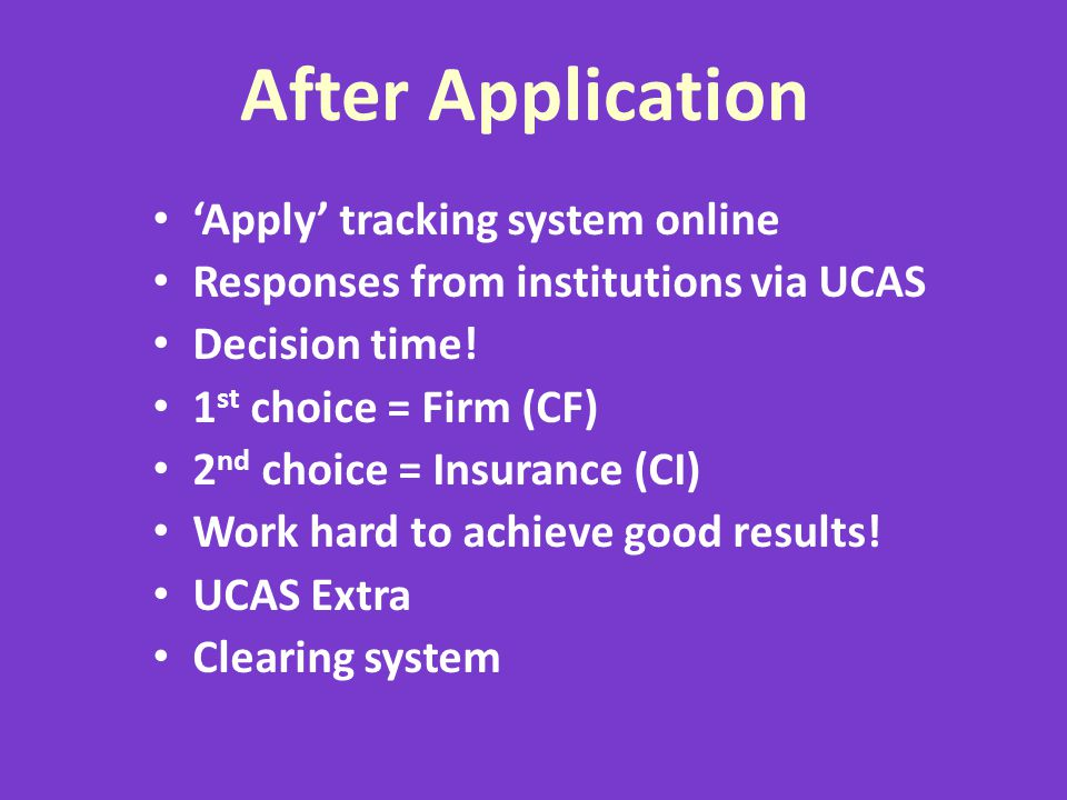 After Application 'Apply' tracking system online Responses from institutions via UCAS Decision time.