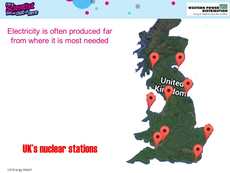 UK's main cities UK's nuclear stations Electricity is often produced far from where it is most needed UK Energy Watch