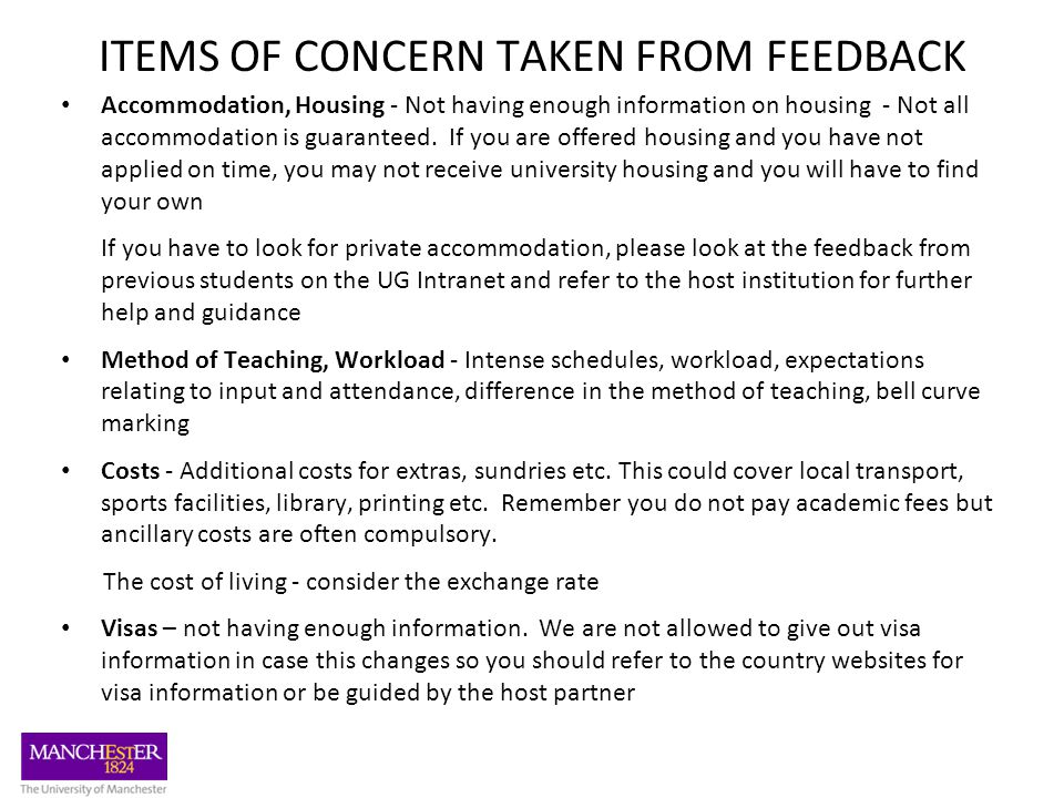 ITEMS OF CONCERN TAKEN FROM FEEDBACK Accommodation, Housing - Not having enough information on housing - Not all accommodation is guaranteed.