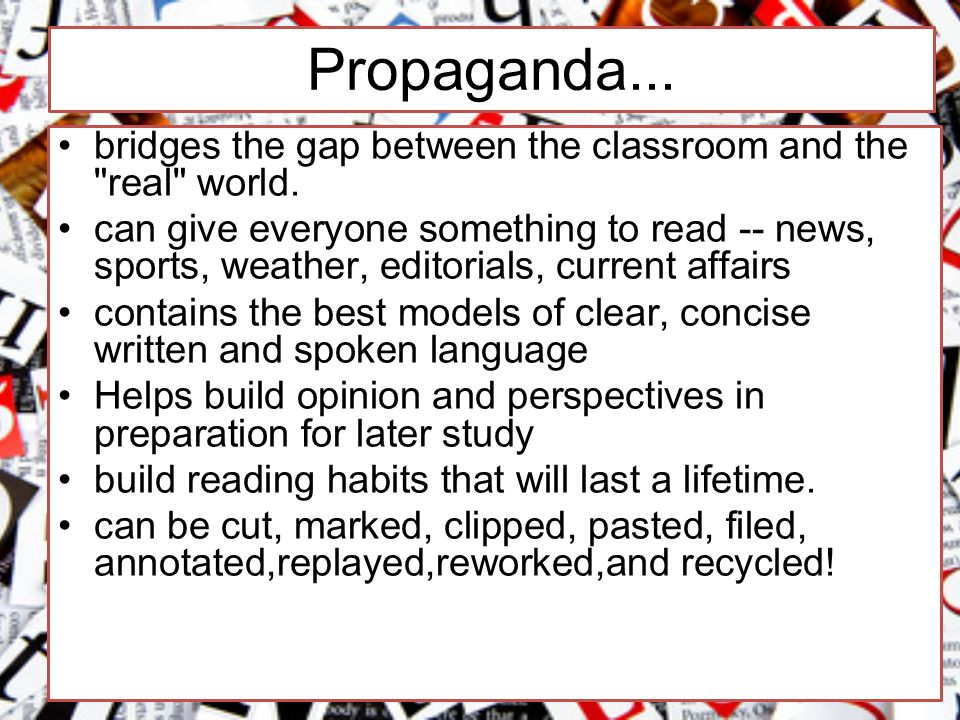 Propaganda... bridges the gap between the classroom and the real world.