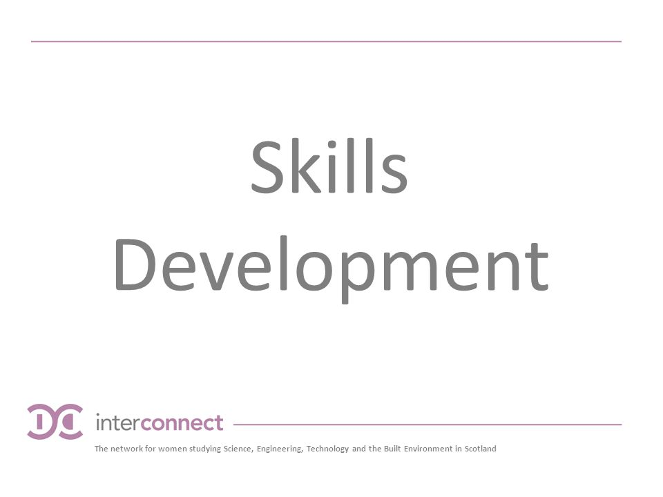 The network for women studying Science, Engineering, Technology and the Built Environment in Scotland Skills Development