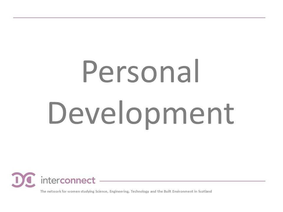 The network for women studying Science, Engineering, Technology and the Built Environment in Scotland Personal Development