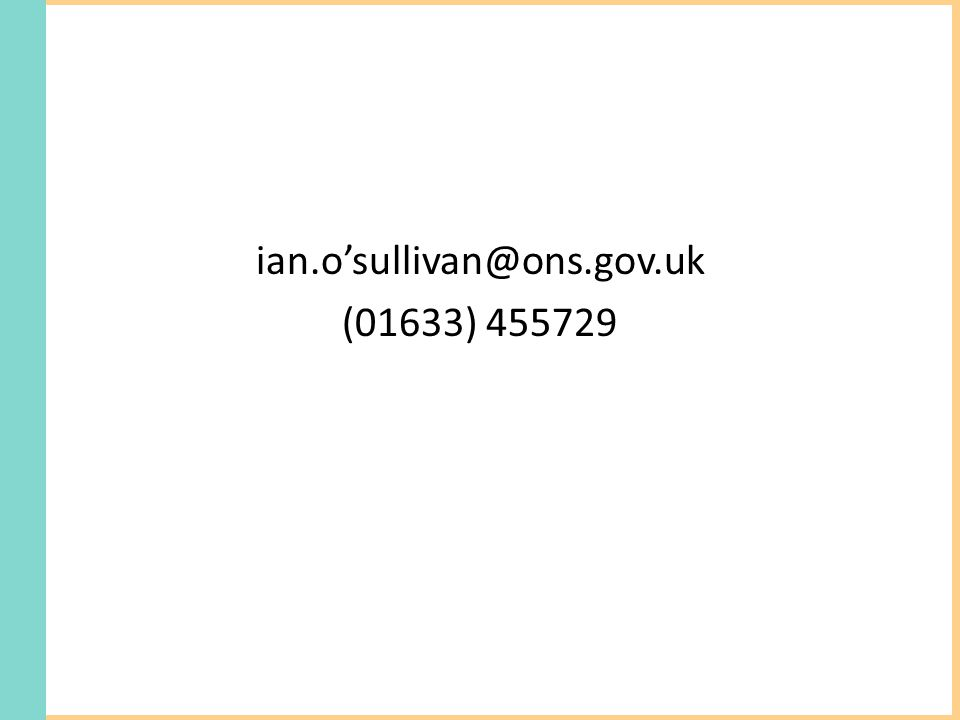 ian.o'sullivan@ons.gov.uk (01633) 455729