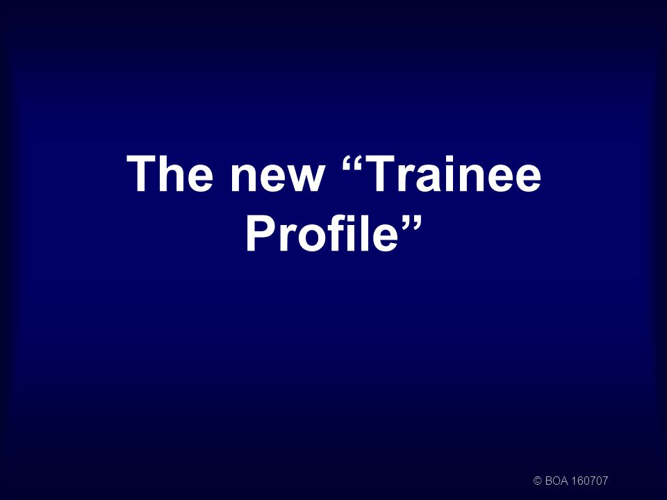 © BOA The new Trainee Profile