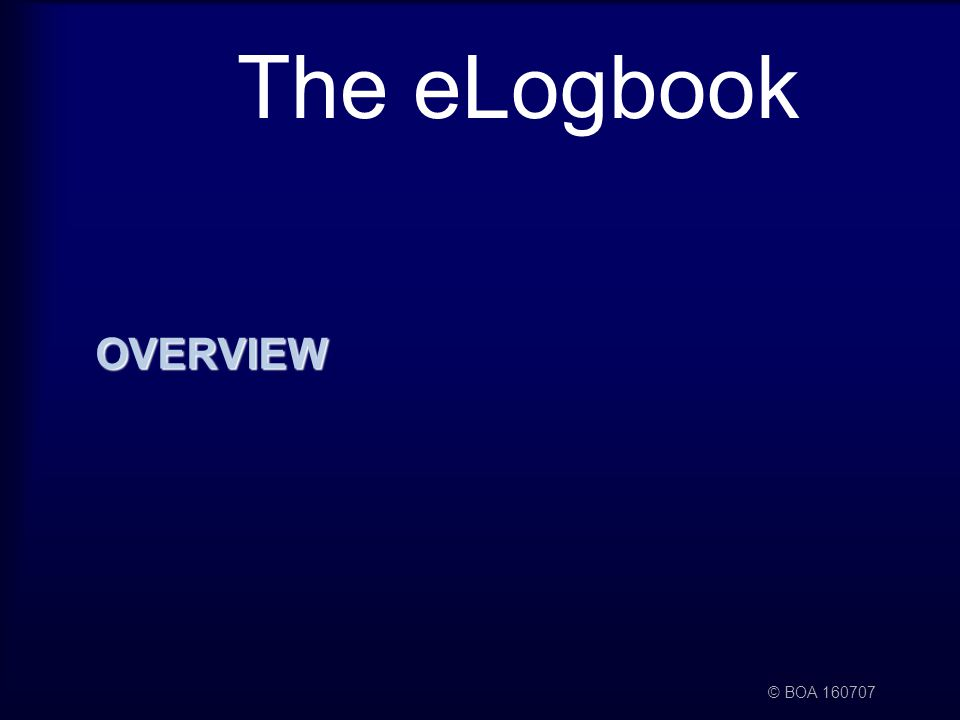© BOA The eLogbook OVERVIEW