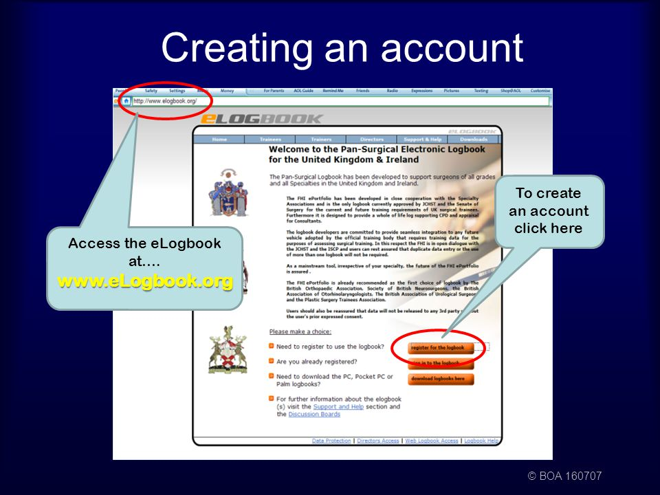 © BOA Creating an account Access the eLogbook at….  To create an account click here
