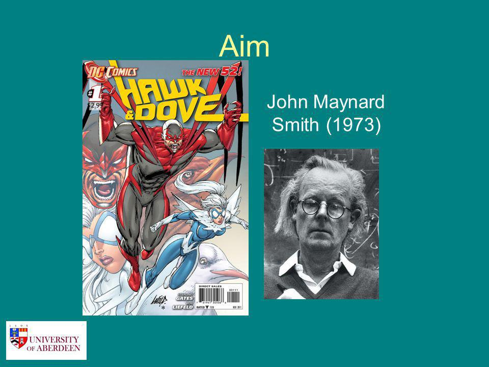 Aim John Maynard Smith (1973)