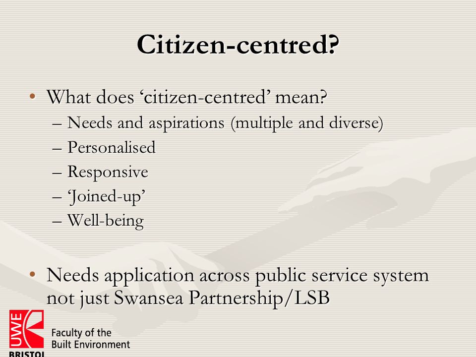 Citizen-centred. What does 'citizen-centred' mean What does 'citizen-centred' mean.