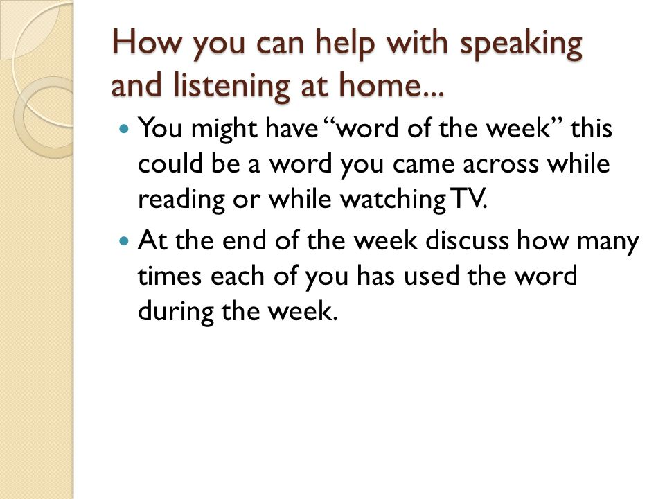 "How you can help with speaking and listening at home... You might have ""word of the week"" this could be a word you came across while reading or while"