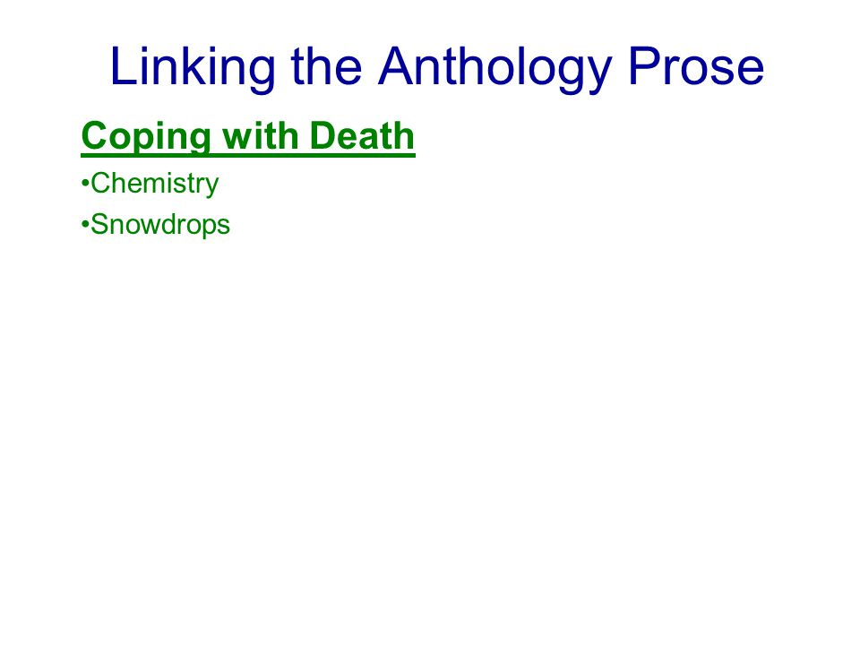 Linking the Anthology Prose Coping with Death Chemistry Snowdrops