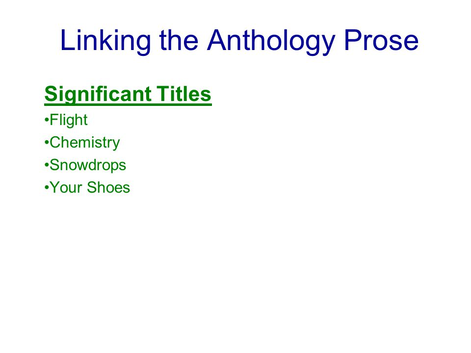 Linking the Anthology Prose Significant Titles Flight Chemistry Snowdrops Your Shoes