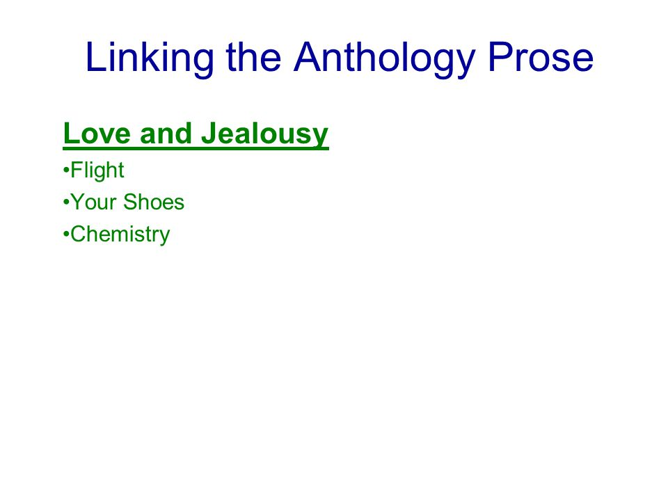 Linking the Anthology Prose Love and Jealousy Flight Your Shoes Chemistry