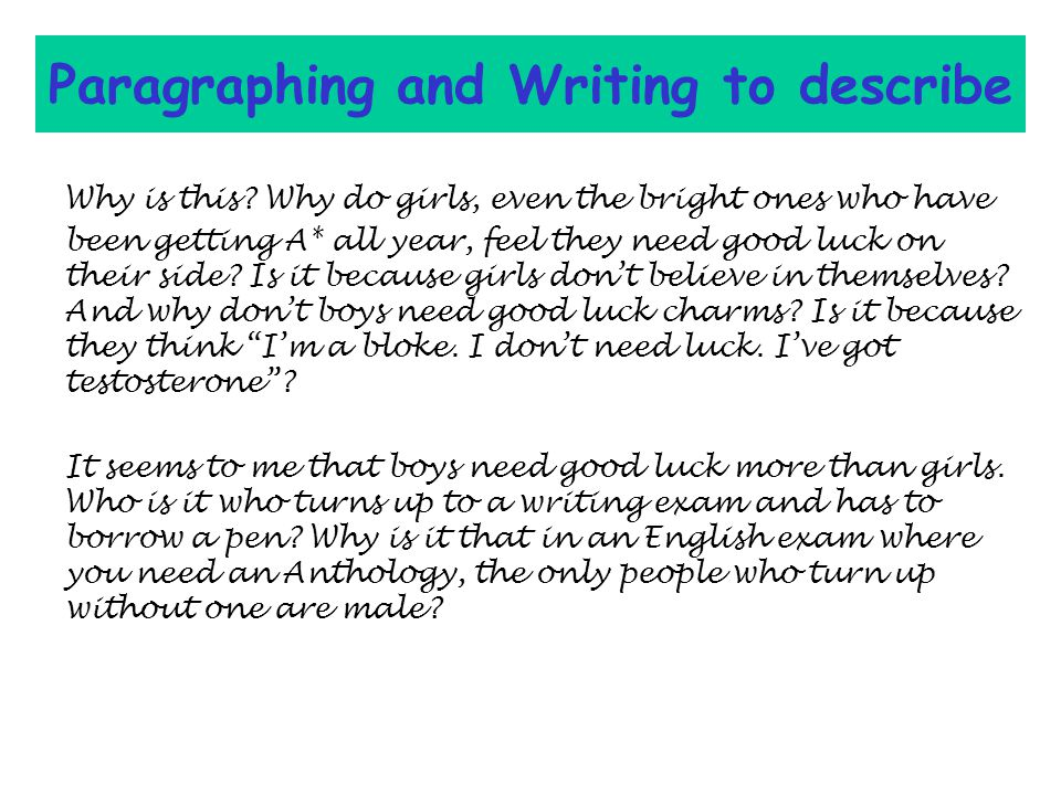 Paragraphing and Writing to describe Why is this.