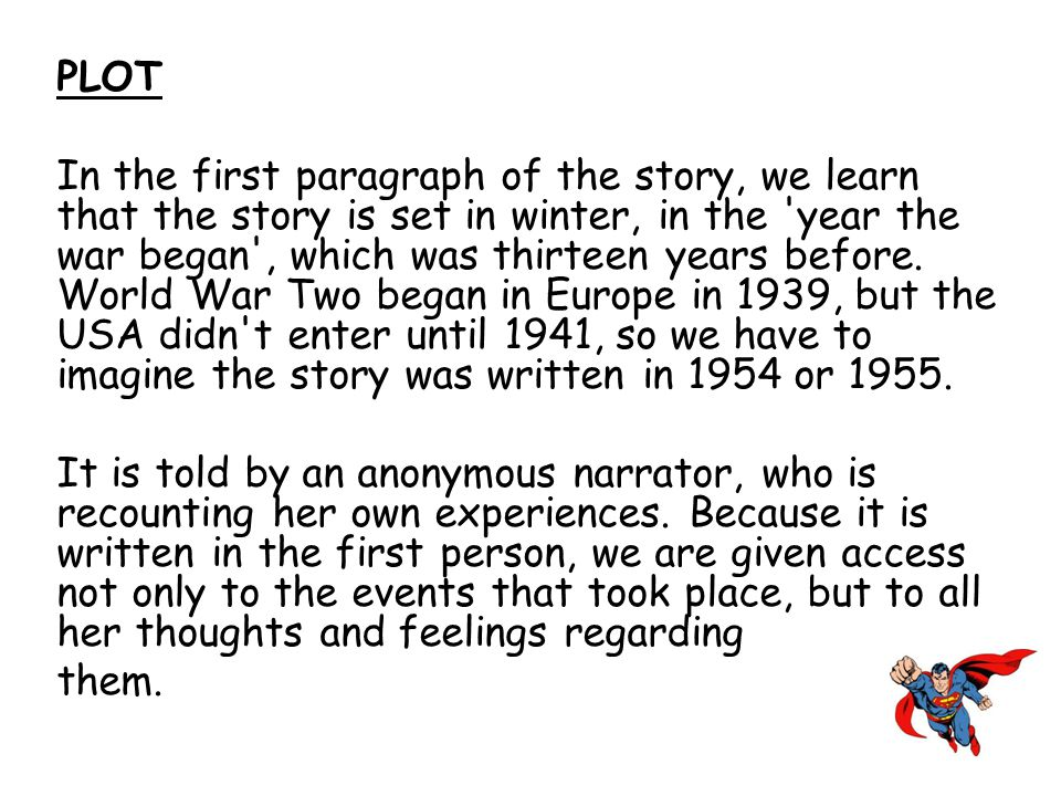 PLOT In the first paragraph of the story, we learn that the story is set in winter, in the 'year the war began', which was thirteen years before. Worl