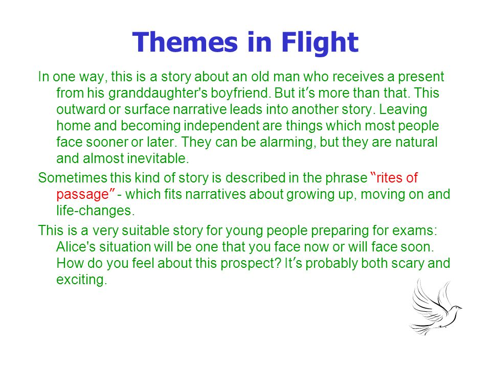 Author's Techniques Use of Comparisons It is easy to find Lessing ' s comparisons within the story, for example: the attitudes of the old man and Alice the arguments of the old man and Lucy about Alice s marrying the old man s ideas of his granddaughters before and after marriage Alice and the favourite pigeon sunlight and warmth at the start and dusk and cold at the end of the story The old man s initial defiance and eventual acceptance of Steven s courtship of Alice You can also compare this story with others that have a similar theme - stories about growing up, gaining independence and leaving home.