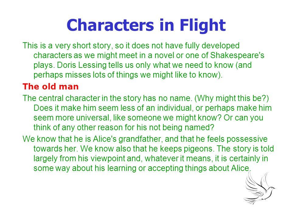 Characters in Flight Alice Alice is the old man s granddaughter.