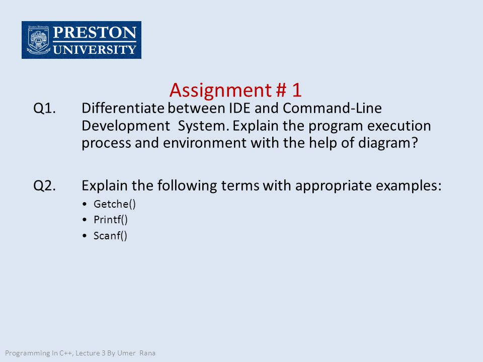 Assignment # 1 Q1. Differentiate between IDE and Command-Line Development System.