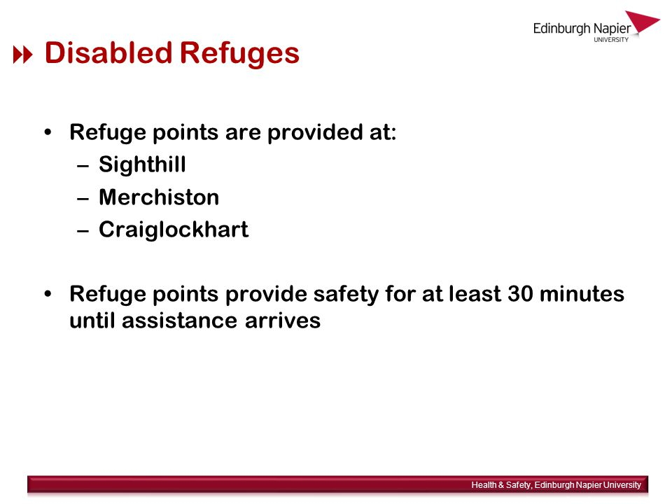  Disabled Refuges Refuge points are provided at: –Sighthill –Merchiston –Craiglockhart Refuge points provide safety for at least 30 minutes until assistance arrives