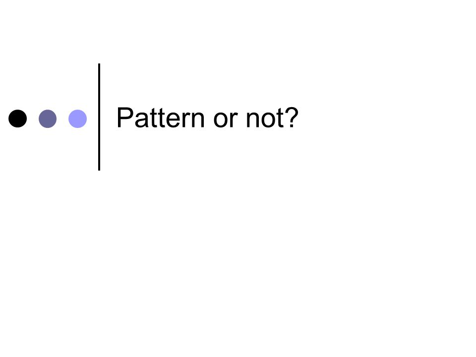 Pattern or not