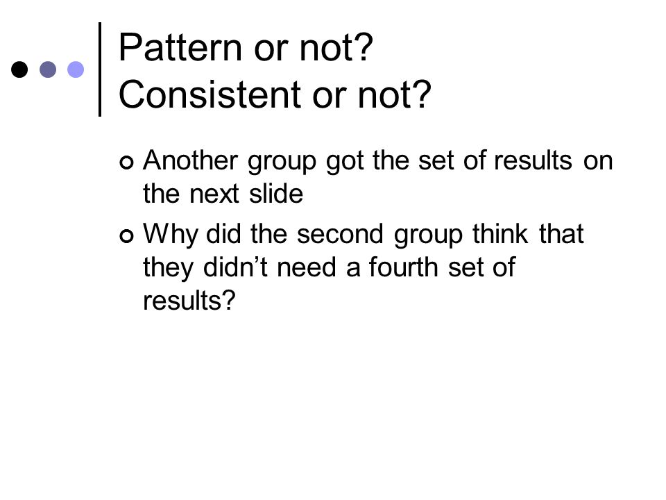 Pattern or not. Consistent or not.