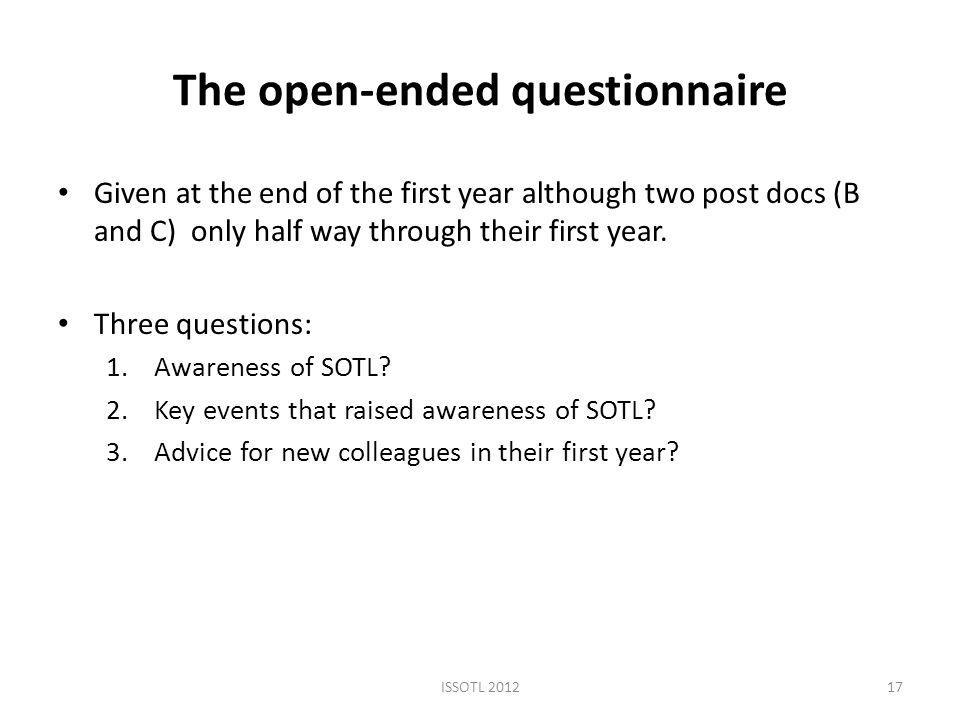 The open-ended questionnaire Given at the end of the first year although two post docs (B and C) only half way through their first year.