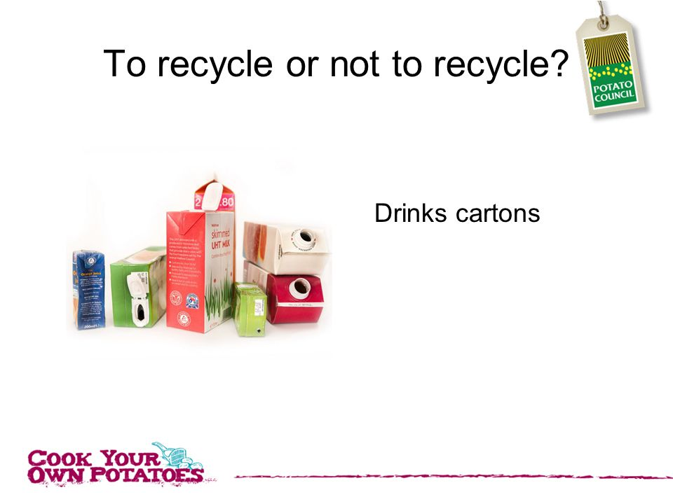To recycle or not to recycle Drinks cartons