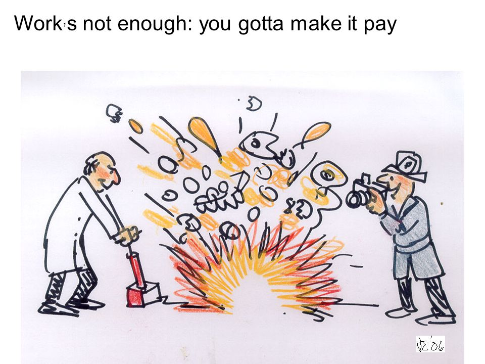 Work, s not enough: you gotta make it pay