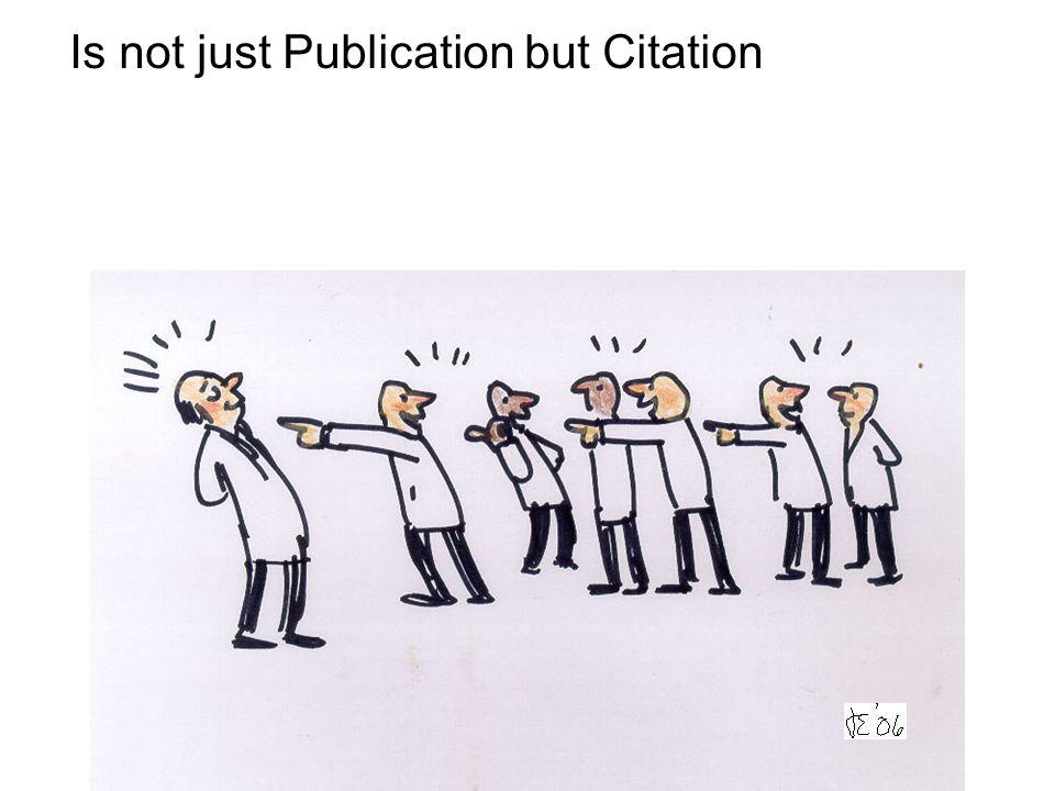 Is not just Publication but Citation