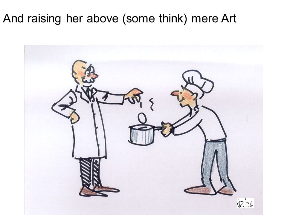 And raising her above (some think) mere Art