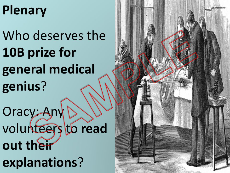 Plenary Who deserves the 10B prize for general medical genius? Oracy: Any volunteers to read out their explanations?