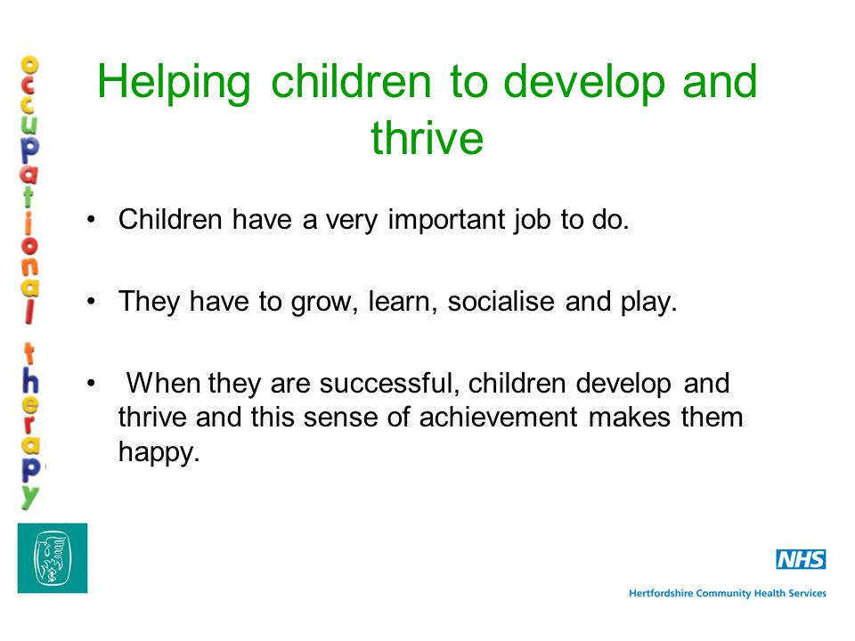Children have a very important job to do. They have to grow, learn, socialise and play.
