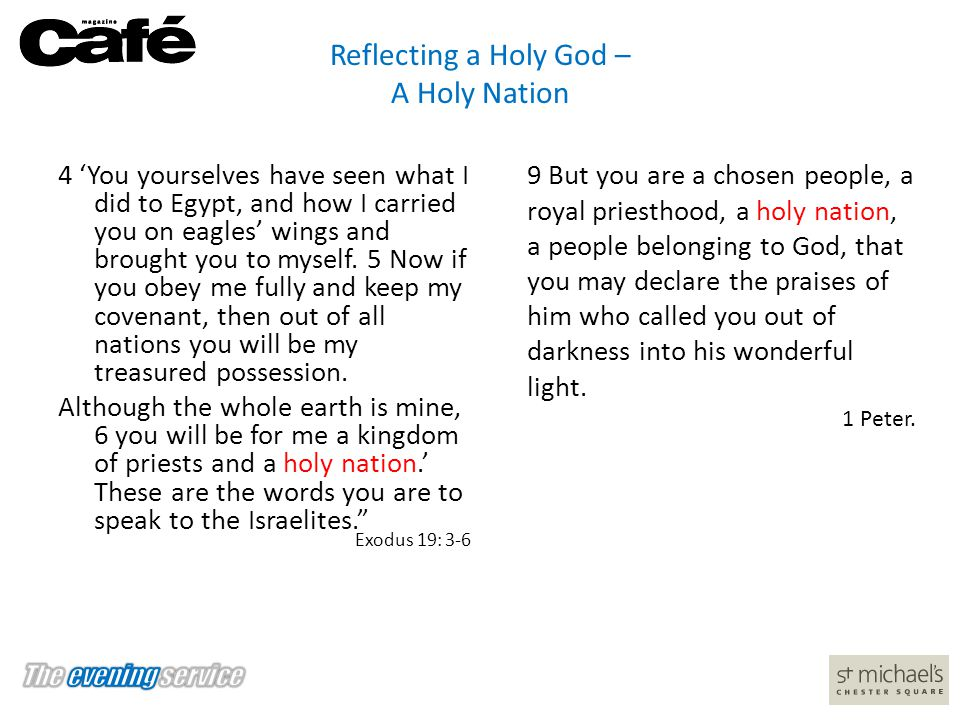 Reflecting a Holy God – A Holy Nation 4 'You yourselves have seen what I did to Egypt, and how I carried you on eagles' wings and brought you to mysel