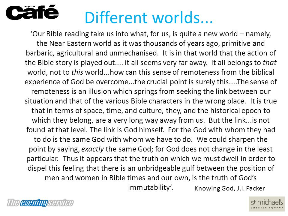 'Our Bible reading take us into what, for us, is quite a new world – namely, the Near Eastern world as it was thousands of years ago, primitive and ba