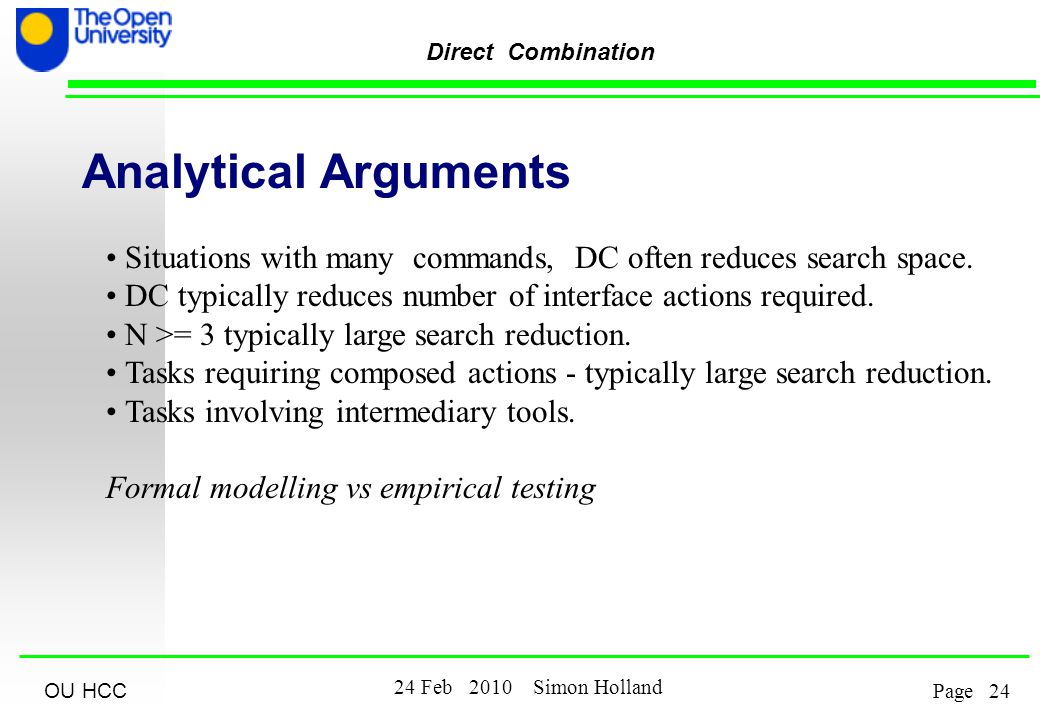OU HCC Feb 2010 Simon Holland Page Direct Combination Analytical Arguments Situations with many commands, DC often reduces search space.