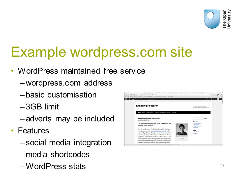 Example wordpress.com site WordPress maintained free service –wordpress.com address –basic customisation –3GB limit –adverts may be included Features –social media integration –media shortcodes –WordPress stats 23