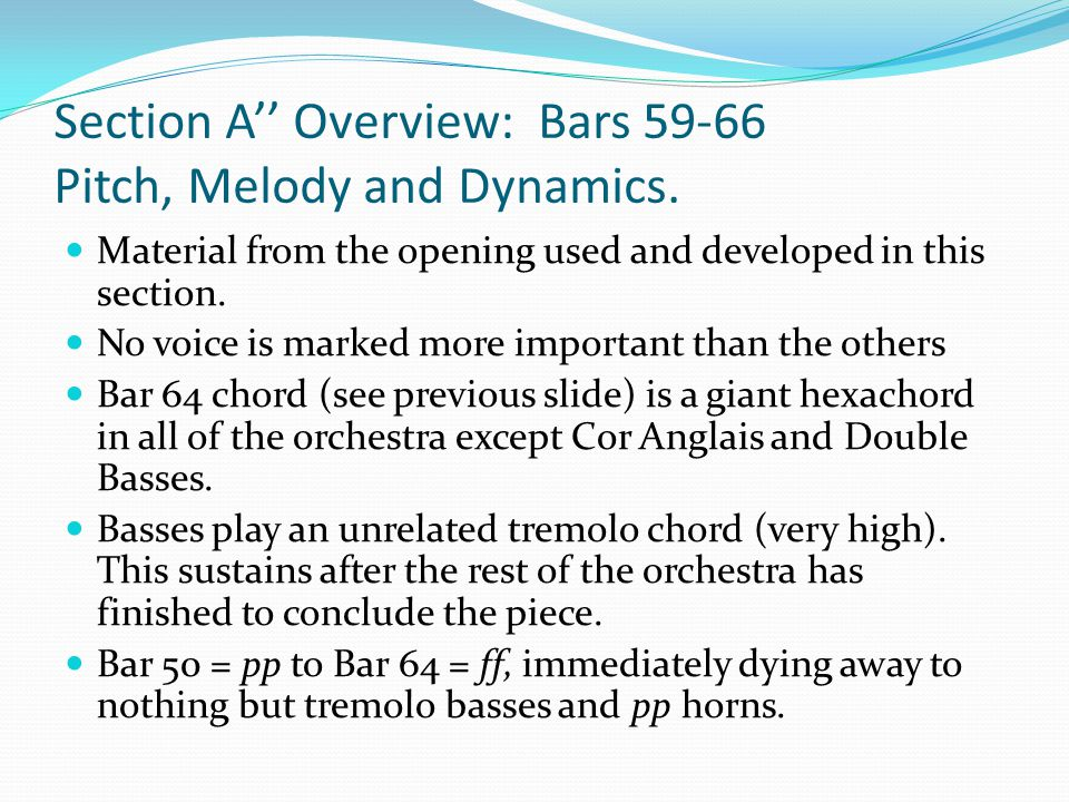 Section A'' Overview: Bars 59-66 Pitch, Melody and Dynamics. Material from the opening used and developed in this section. No voice is marked more imp