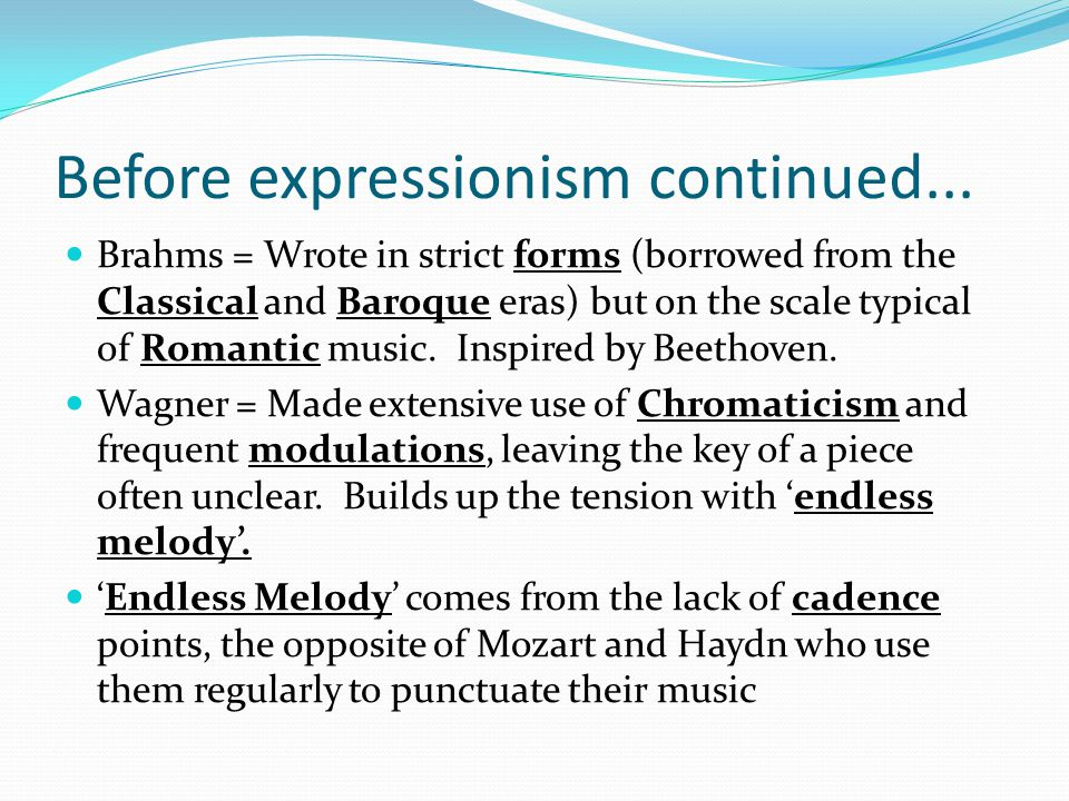 Expressionism Early 20 th Century composers reacted to the works of late 18 th Century composers by either using classical forms and key relationships in their own way or abandoning them altogether.