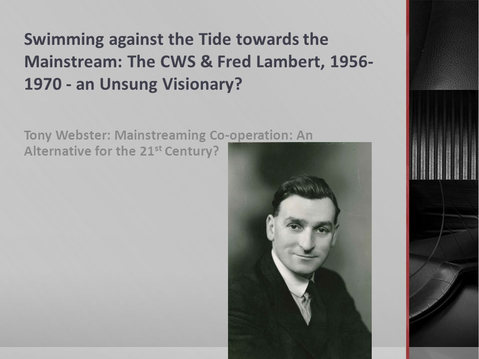 Swimming against the Tide towards the Mainstream: The CWS & Fred Lambert, an Unsung Visionary.