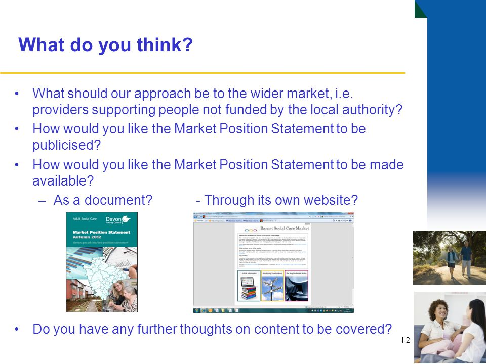 What do you think. What should our approach be to the wider market, i.e.