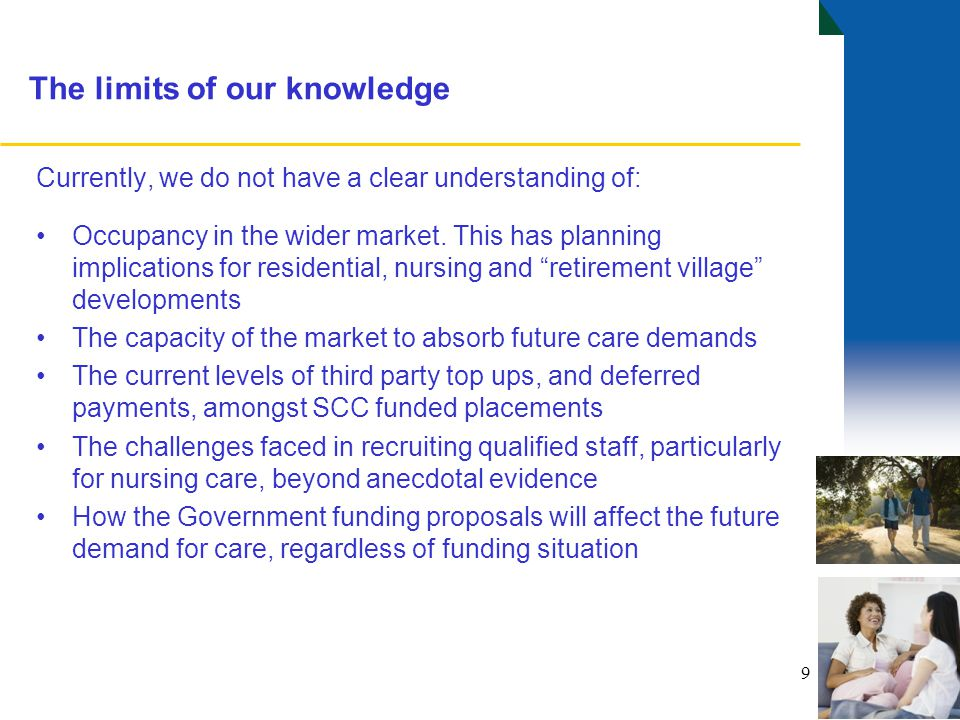 9 Currently, we do not have a clear understanding of: Occupancy in the wider market.